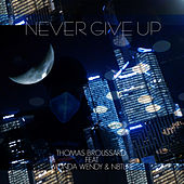 Never Give up von Thomas Broussard