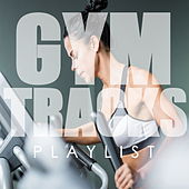 Gym Tracks Playlist de Various Artists