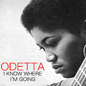 I Know Where I'm Going by Odetta