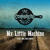 My Little Machine de The Cornbread Project