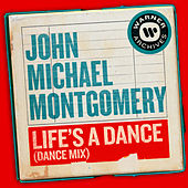 Life's a Dance (Dance Mix) by John Michael Montgomery