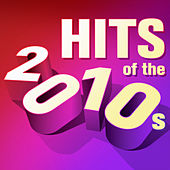 Hits of the 2010s de Various Artists