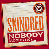 Nobody (Acoustic) de Skindred