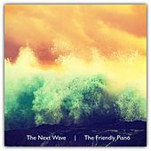 The Next Wave by The Friendly Piano