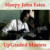 Sleepy John Estes UpGraded Masters (All Tracks Remastered) de Sleepy John Estes