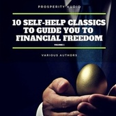 10 Self-Help Classics to Guide You to Financial Freedom Vol: 1 de Napoleon Hill