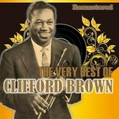 The Very Best of Clifford Brown de Clifford Brown