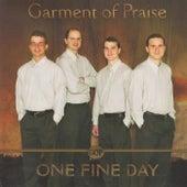 One Fine Day de Garment of Praise