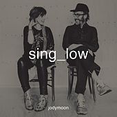 Sing Low by Jodymoon