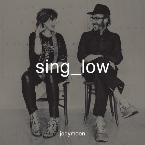 Sing Low by Jodymoon