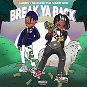 Break Ya Back by LAMB$