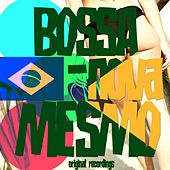 Bossa Nova Mesmo (The Roots of Bossa) von Various Artists