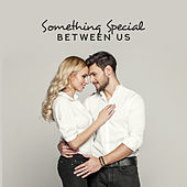 Something Special Between Us: Piano, Relax by Various Artists