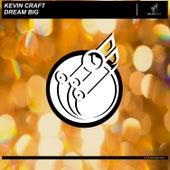 Dream Big de Kevin Craft