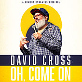 Oh, Come On de David Cross