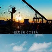 O Que Não Se Vê von Elder Costa