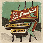 Even the Darkness Has Arms de The Lil Smokies