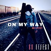 On My Way von 8d Effect