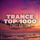 Trance Top 1000 - Chill Edition de Various Artists