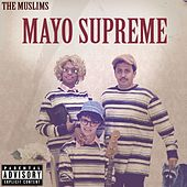 Mayo Supreme by The Muslims