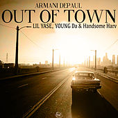 Out of Town (feat. Lil Yase, Young Da & Handsome Harv) von Armani Depaul