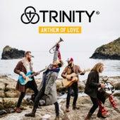 Anthem of Love by Trinity