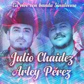 En Vivo Con Banda Sinaloense de Julio Chaidez