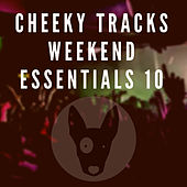 Cheeky Tracks Weekend Essentials 10 - EP by Various Artists