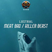 Meat Bag / Killer Beast - Single de Lustral