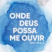 Onde Deus Possa Me Ouvir de Ana Vilela