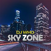 Sky Zone de DJ Who