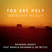 You Are Holy (Worship Medly) by Nathaniel Bassey