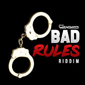 Bad Rules Riddim by Various Artists