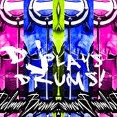 Dj Plays Drums by Delmar Browne