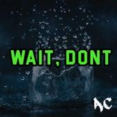 Wait Dont de AC