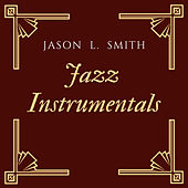 Jazz Instrumentals de Jason L. Smith