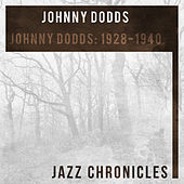 Johnny Dodds: 1928-1940 (Live) by Various Artists