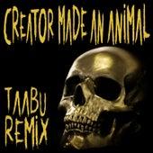 Creator Made An Animal (Taabu Remix) by Snotty Nose Rez Kids