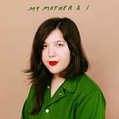My Mother & I von Lucy Dacus