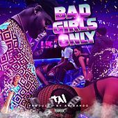 Bad Girls Only by Tai