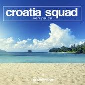 Ven Pa Ca de Croatia Squad