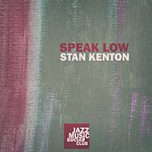 Speak Low von Stan Kenton