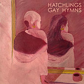 Gay Hymns by The Hatchlings