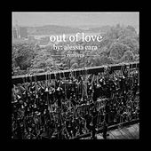 Out Of Love (Remixes) by Alessia Cara