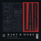 Rave Lab by Bart B More