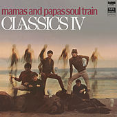 Mamas And Papas/Soul Train de Classics IV