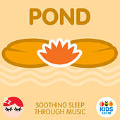 Pond - Soothing Sleep Through Music by ABC Kids