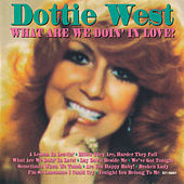 What Are We Doin' In Love! by Dottie West