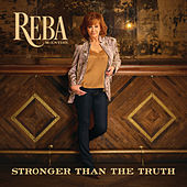 Stronger Than The Truth by Reba McEntire