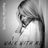 Walk with Me de Helena Zetova